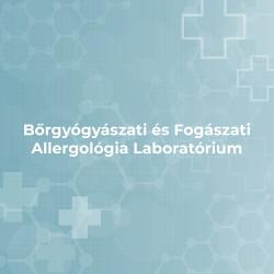 Bőrgyógyászati és Fogászati Allergológia Laboratórium