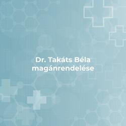 Dr. Takáts Béla magánrendelése
